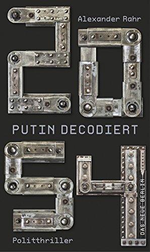 2054 – Putin decodiert: Politthriller -