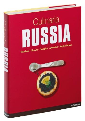 Culinaria Russia: Russland, Ukraine, Georgien, Armenien, Aserbaidschan - 2