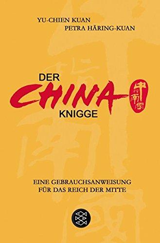 Der China-Knigge: Eine Gebrauchsanweisung für das Reich der Mitte - 1