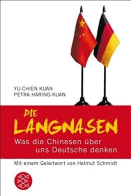 Die Langnasen: Was die Chinesen über uns Deutsche denken Mit einem Geleitwort von Helmut Schmidt - 1
