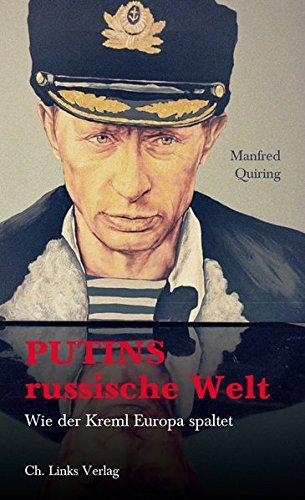 Putins russische Welt: Wie der Kreml Europa spaltet -