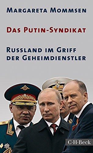 Das Putin-Syndikat: Russland im Griff der Geheimdienstler -