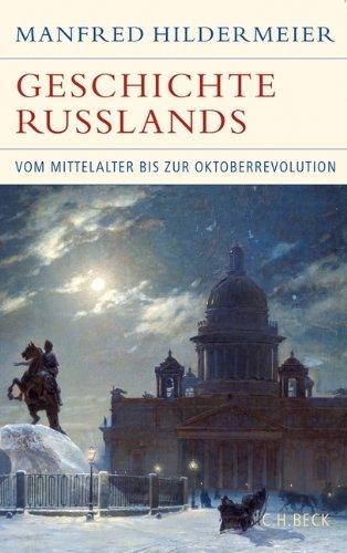 Geschichte Russlands: Vom Mittelalter bis zur Oktoberrevolution -