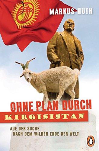Ohne Plan durch Kirgisistan: Auf der Suche nach dem wilden Ende der Welt -