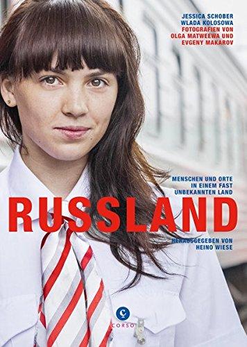 Russland: Menschen und Orte in einem fast unbekannten Land -