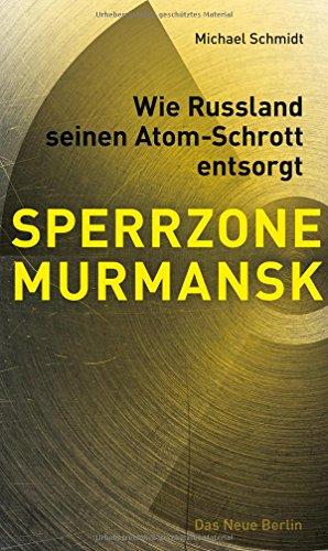 SPERRZONE MURMANSK: Wie Russland seinen Atom-Schrott entsorgt -