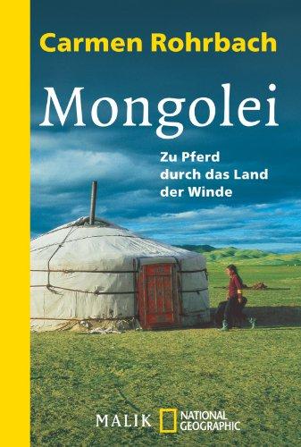 Mongolei. Zu Pferd durch das Land der Winde -