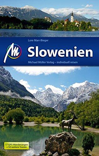 Slowenien Reiseführer Michael Müller Verlag: Individuell reisen mit vielen praktischen Tipps. -